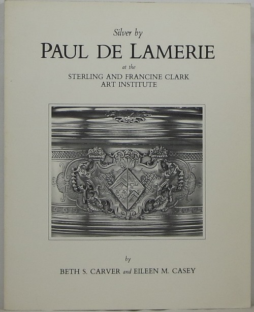 Image for Silver by Paul de Lamerie at the Sterling and Francine Clark Art Institute