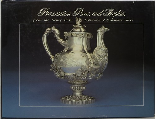 Image for Presentation Pieces and Trophies from the Henry Birks Collection of Canadian Silver