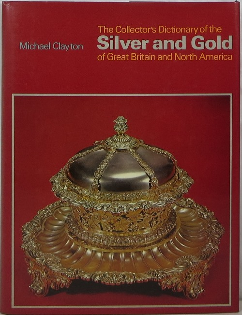 Image for The Collector's Dictionary of Silver and Gold of Great Britain and North America