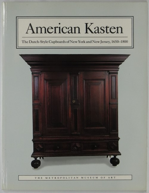 Image for American Kasten: The Dutch-Style Cupboards of New York and New Jersey, 1650-1800