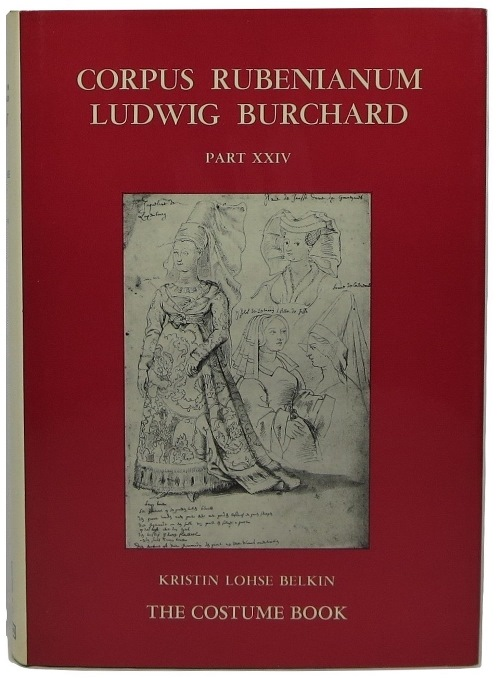 Image for Corpus Rubenianum Ludwig Burchard Part XXIV: The Costume Book