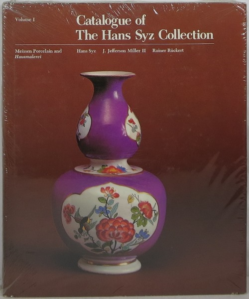 Image for Catalogue of the Hans Syz Collection: Meissen Porcelain and Hausmalerei