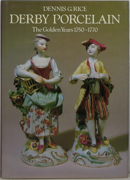 Image for Derby Porcelain: The Golden Years 1750-1770