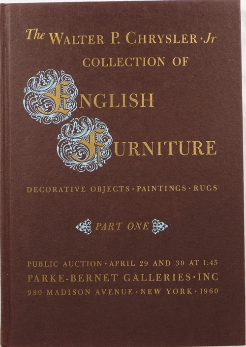 Image for The Walter P. Chrysler Collection of English Furniture, Decorative Objects, Paintings, Rugs, Part One, April 29-30, and Part Two, May 6-7, 1960