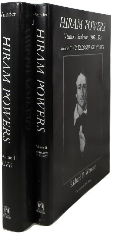 Image for Hiram Powers: Vermont Sculptor, 1805-1873: Volume I, Life & Volume II, Catalogue of Works (two volume set)