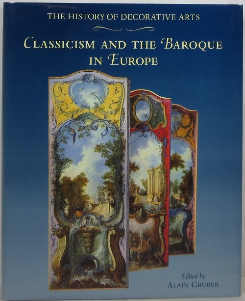 Image for The History of the Decorative Arts: Classicism and the Baroque in Europe