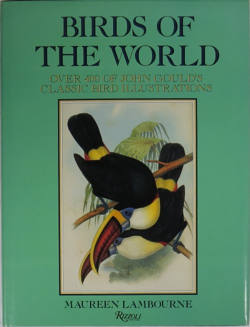 Image for Birds of the World: Over 400 of John Gould's Classic Bird Illustrations
