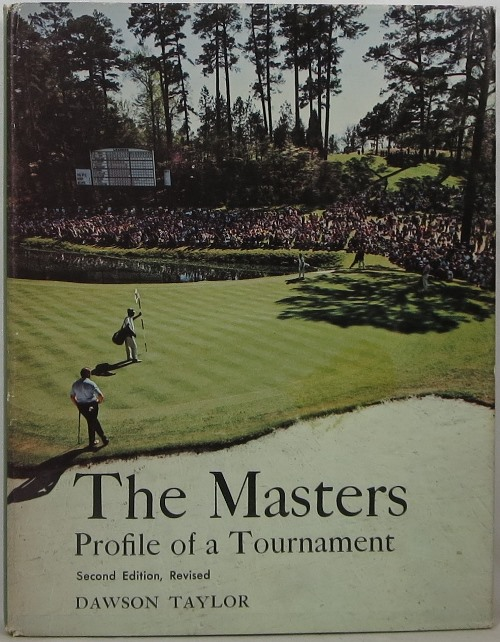 Image for The Masters: All About Its History, Its Records, Its Players, Its Remarkable Course and Even More Remarkable Tournament