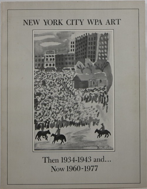Image for New York City WPA Art: Then 1934-1943 and Now 1960-1977