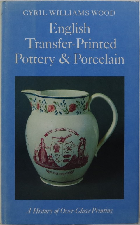 Image for English Transfer-Printed Pottery & Porcelain: A History of Over-Glaze Printing
