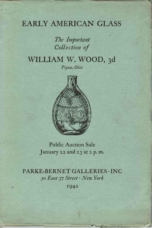 Image for Early American Glass: The Important Collection of William W. Wood, 3d, Piqua, Ohio, January 22 and 23, 1942 (Sale 338)