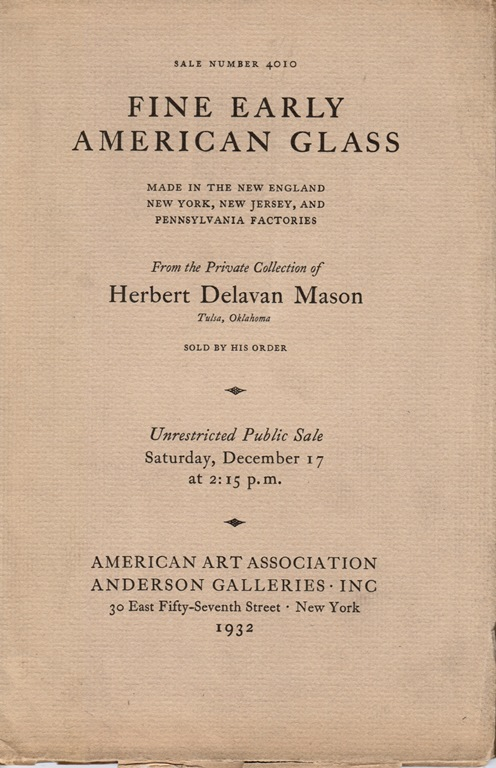 Image for Fine Early American Glass from the Private Collection of Herbert Delavan Mason, Tulsa, Oklahoma, December 17, 1932 (Sale 4010)