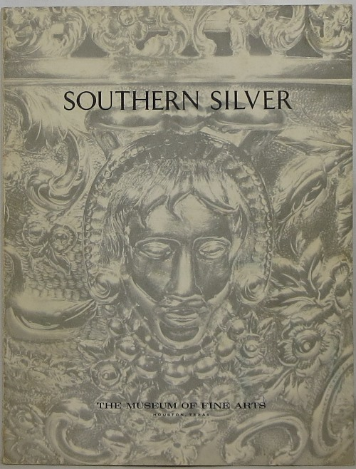 Image for Southern Silver: An Exhibition of Silver made in the South prior to 1860