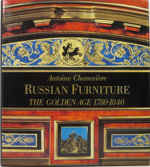 Image for Russian Furniture The Golden Age 1780-1840