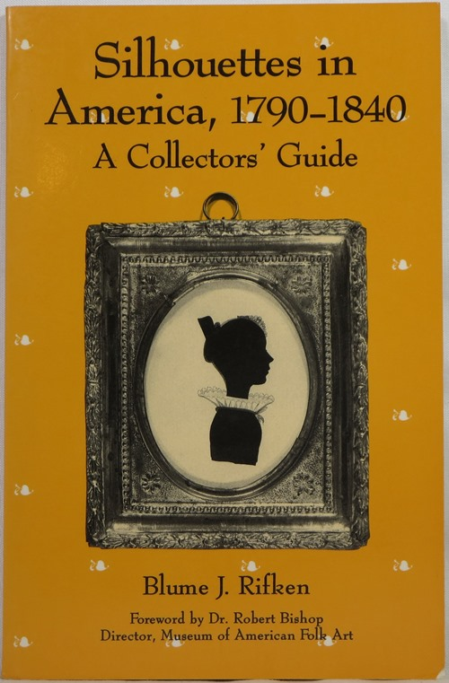 Image for Silhouettes in America, 1790-1840: A Collectors' Guide