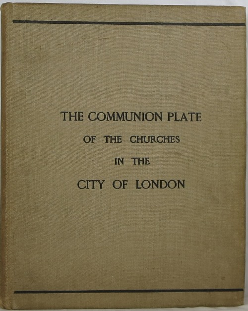 Image for The Communion Plate of the Churches in the City of London