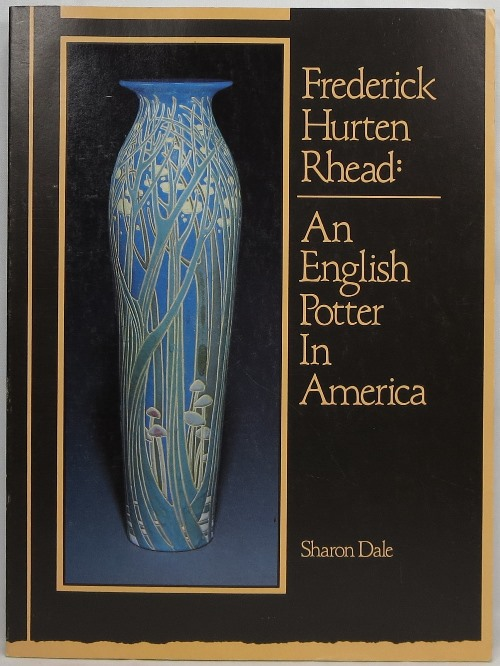 Frederick Hurten Rhead: An English Potter in America