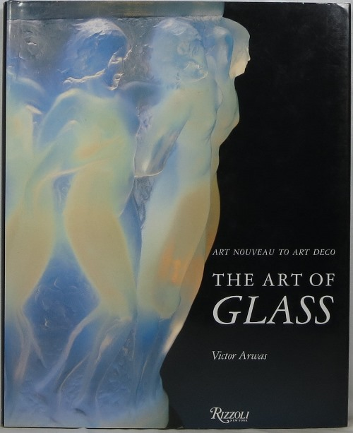 Image for The Art of Glass: Art Nouveau to Art Deco