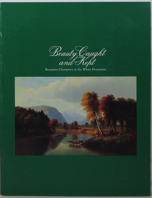Image for Beauty Caught and Kept: Benjamin Champney in the White Mountains