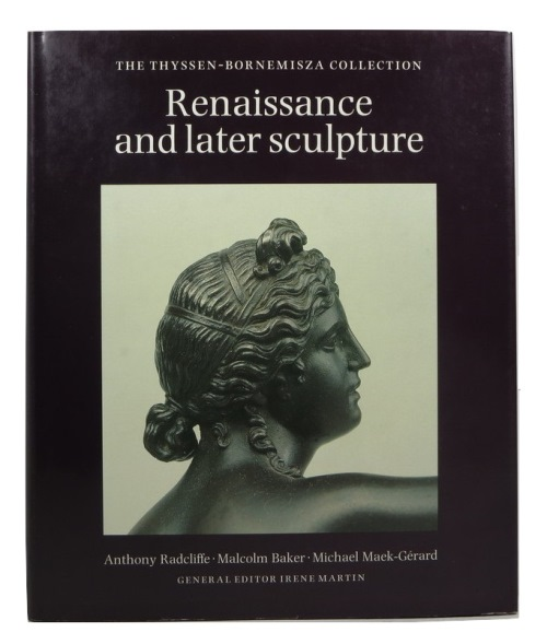 Image for Renaissance and Later Sculpture with Works of Art in Bronze: The Thyssen-Bornemisza Collection