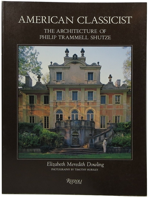 Image for American Classicist: The Architecture of Philip Trammell Shutze