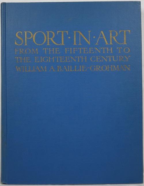 Image for Sport in Art: An Iconography of Sport, during Four Hundred Years from the Beginning of the Fifteenth to the End of the Eighteenth Centuries