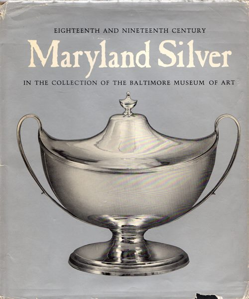Image for Eighteenth and Nineteenth Century Maryland Silver in the Collection of the Baltimore Museum of Art
