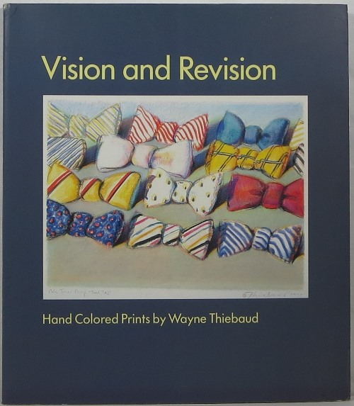 Image for Vision and Revision: Hand Colored Prints by Wayne Thiebaud