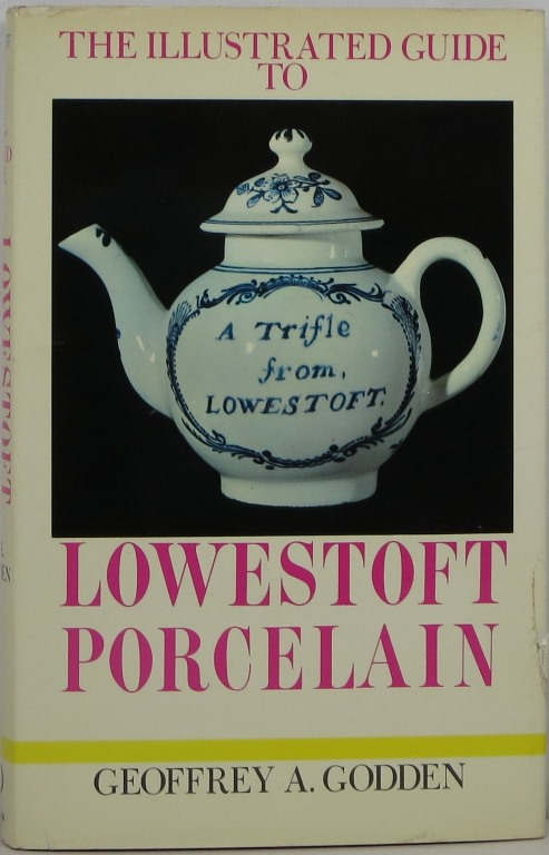 Image for The Illustrated Guide to Lowestoft Porcelain