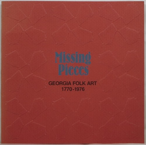 Image for Missing Pieces: Georgia Folk Art 1770-1976