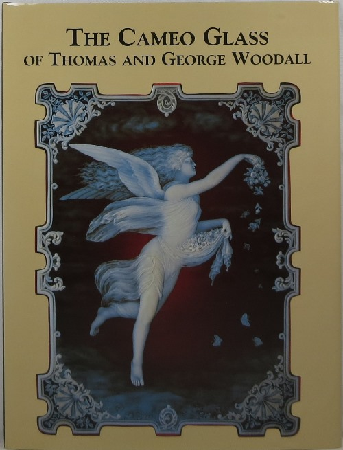 Image for The Cameo Glass of Thomas and George Woodall