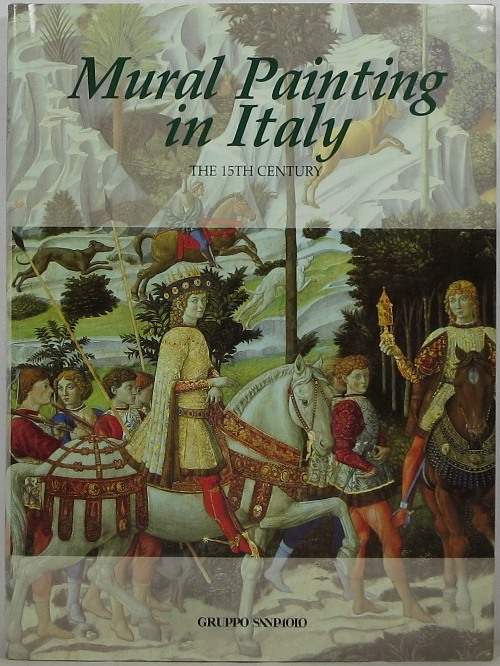 Image for Mural Painting in Italy: The 15th Century