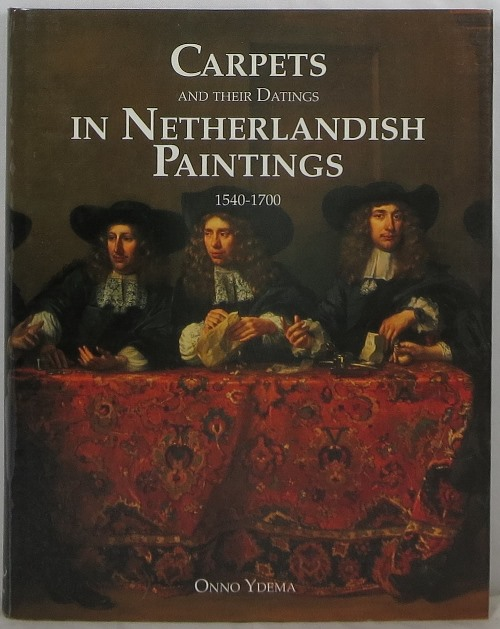 Image for Carpets and Their Datings in Netherlandish Paintings 1540-1700