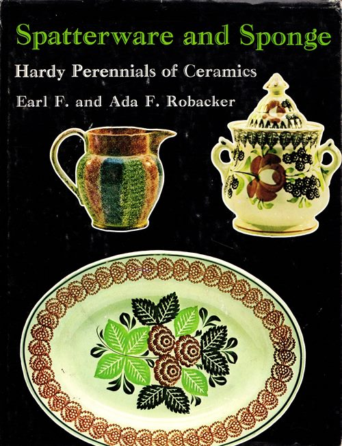 Image for Spatterware and Sponge, Hardy Perennials of Ceramics