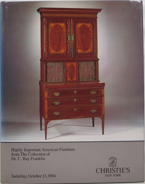 Image for Highly Important American Furniture from The Collection of Dr. C. Ray Franklin, New York, October 13, 1984
