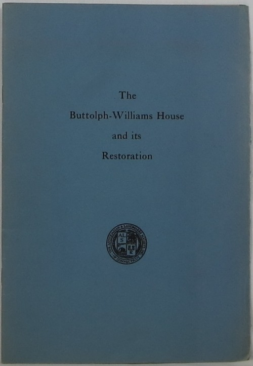 Image for The Buttolph-Williams House and Its Restoration