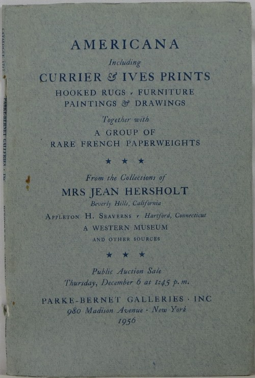 Image for Americana: Currier & Ives Prints, Hooked Rugs, Furniture, Paintings & Drawings, A Group of Rare French Paperweights: Mrs. Jean Hersholt, Appleton H. Seaverns, et al, Sale 1717, December 6, 1956