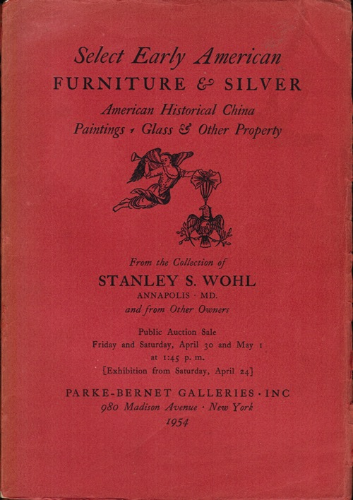 Image for Select Early American Furniture & Silver, American Historical China, Paintings, Glass & Other Property: From the Collection of Stanley S. Wohl, Sale 1518, April 30 and May 1, 1954