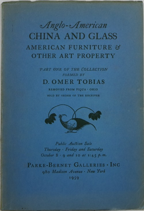 Image for Anglo-American China and Glass, American Furniture & Other Art Property: Part One of the Collection Formed by D. Omer Tobias, New York, October 8-10, 1959