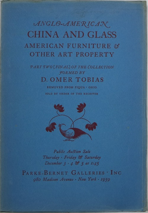 Image for Anglo-American China and Glass, American Furniture & Other Art Property: Part Two [Final] of the Collection Formed by D. Omer Tobias, New York, December 3-5, 1959