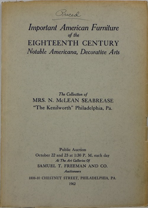 Image for Important American Furniture of the Eighteenth Century, Notable Americana, Decorative Arts: The Collection of Mrs. N. McLean Seabrease, The Kenilworth, Philadelphia, October 22 and 23, 1962.