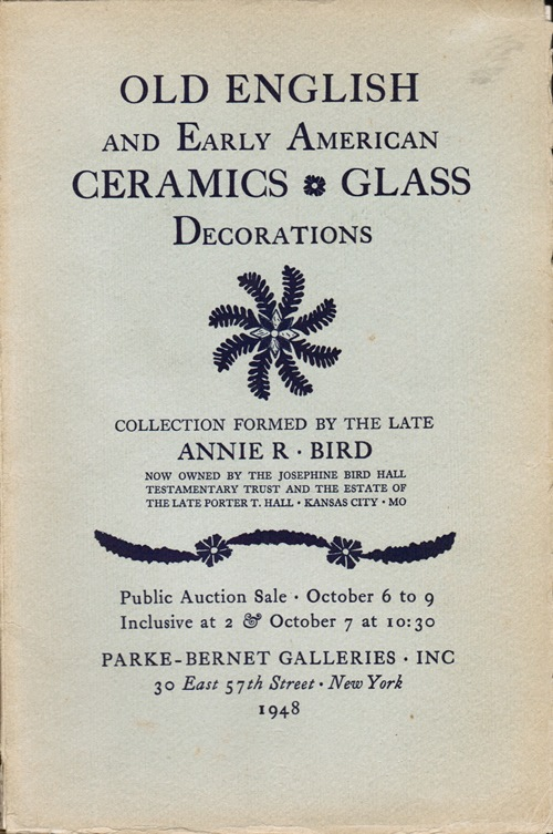 Image for Old English and Early American Ceramics, Glass, Decorations: Collection formed by the Late Annie R. Bird, Sale 989, October 6 to 9 1948