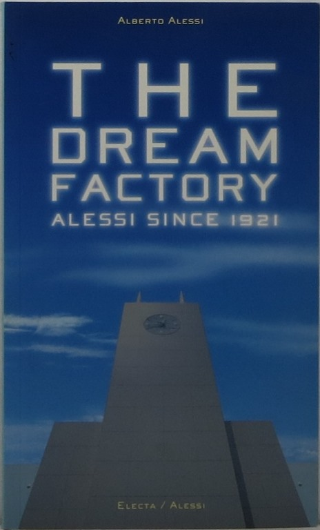 Image for The Dream Factory: Alessi Since 1921