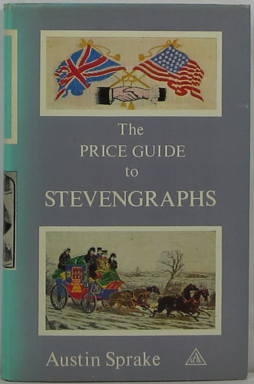 Image for The Price Guide to Stevengraphs: Stevengraphs, Stevens Silk Postcards, Bookmarkers