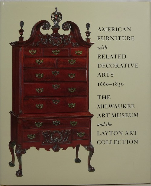 Image for American Furniture with Related Decorative Arts 1660-1830: The Milwaukee Art Museum and the Layton Art Collection