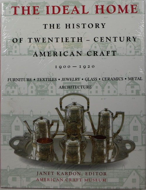 Image for The Ideal Home: The History of Twentieth-Century American Craft 1900-1920