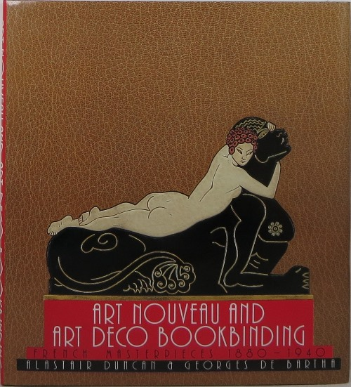 Image for Art Nouveau and Art Deco Bookbinding: French Masterpieces 1880-1940