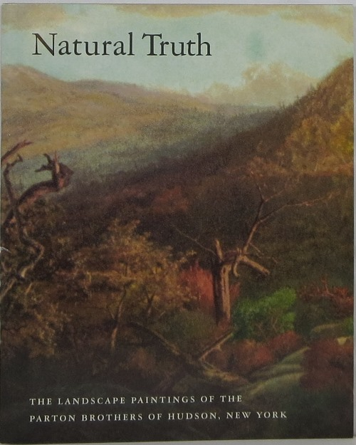 Image for Natural Truth: The Landscape Paintings of the Parton Brothers of Hudson, New York