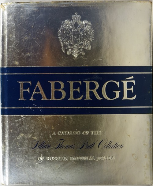 Image for Fabergé: A Catalog of the Lillian Thomas Pratt Collection of Russian Imperial Jewels