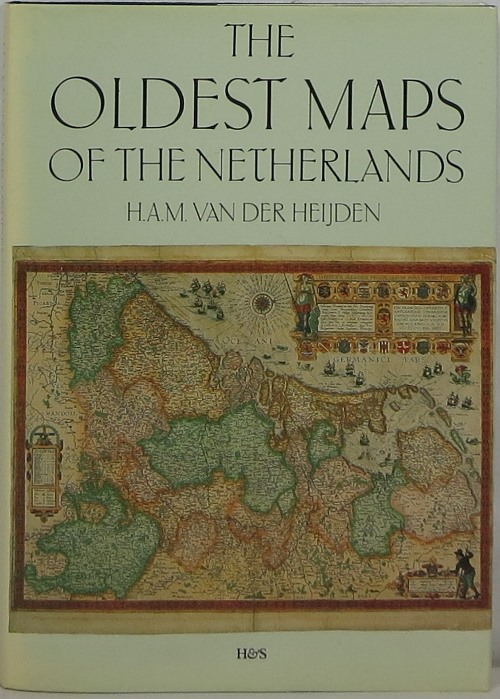 Image for The Oldest Maps of the Netherlands: An illustrated and annotated carto-bibliography of the 16th century maps of the XVII Provinces